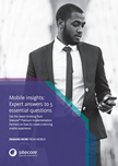 Mobile insights: Expert answers to 5 essential questions